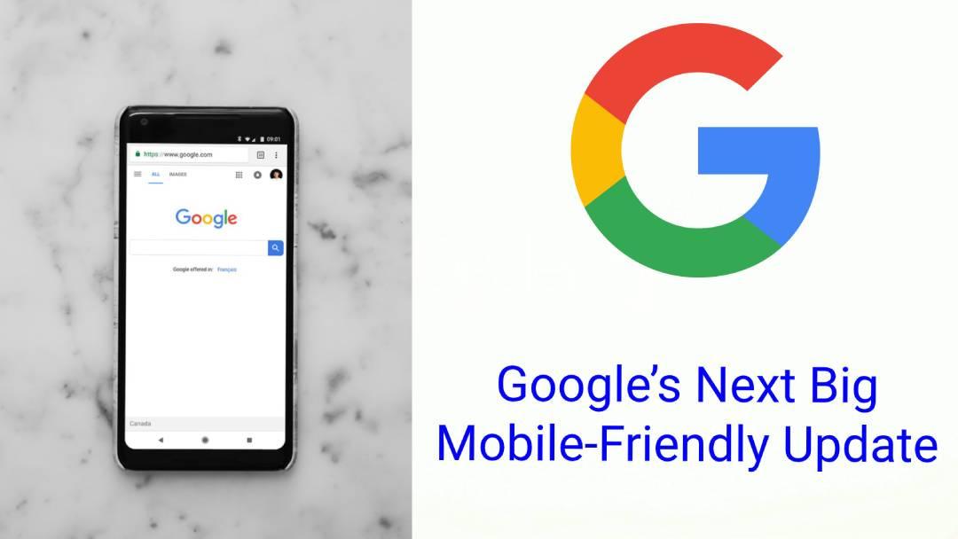 Google's Next Big Mobile-Friendly Update