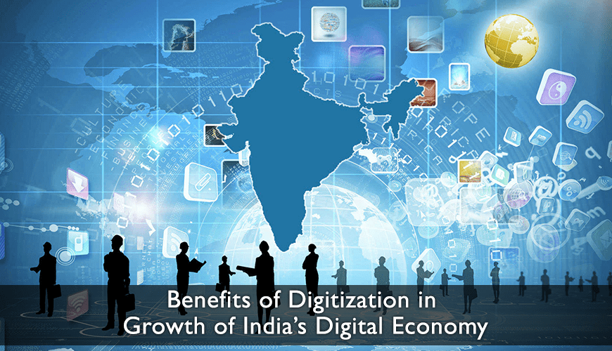 Benefits of Digitization in Growth of India's Digital Economy