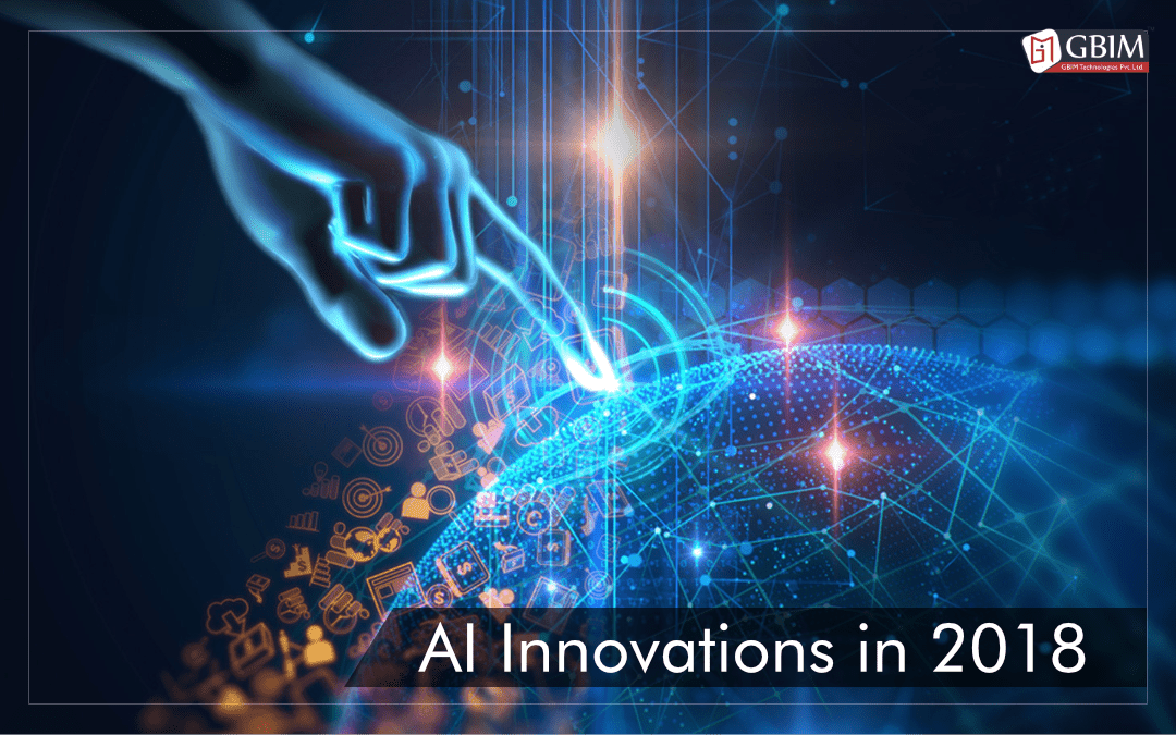 Top 8 Artificial Intelligence (AI) Innovations to watch in 2018.